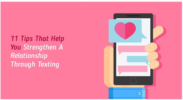 11 Tips That Help You Strengthen A Relationship Through Texting.